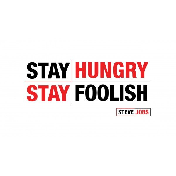 stay hungry stay foolish steve jobs quote