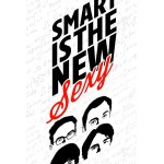 Smart is The New Sexy - The Big Bang Theory Wall Poster