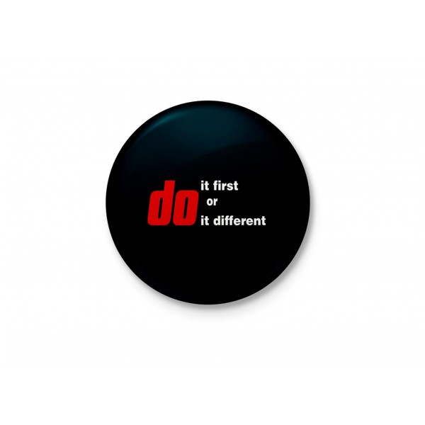 Do it first or do it different - typography Badge