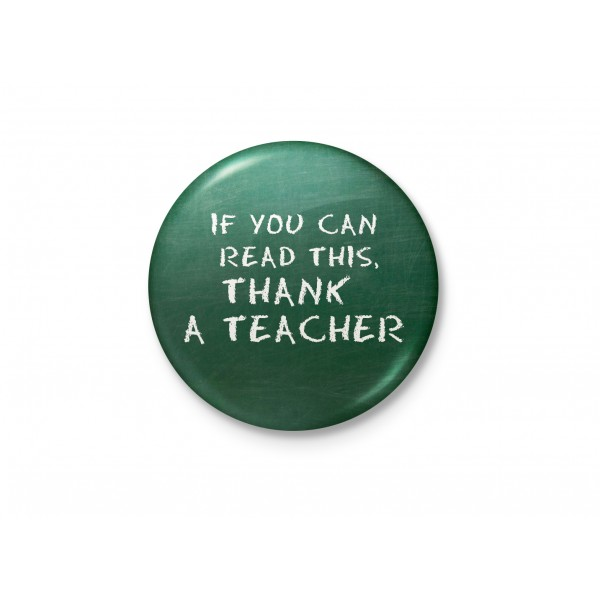 If You Can Read This, Thank A Teacher - Fridge Magnet