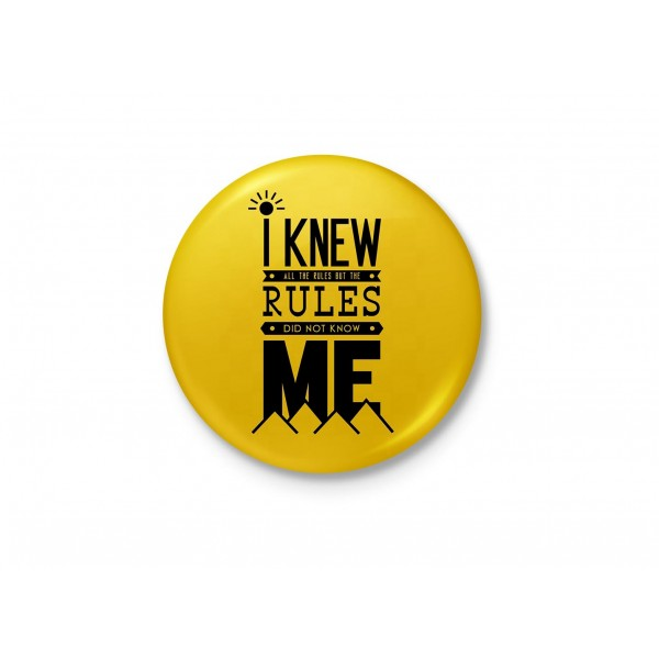 I Knew All The Rules, But The Rules Did Not Know Me - Typography Badge