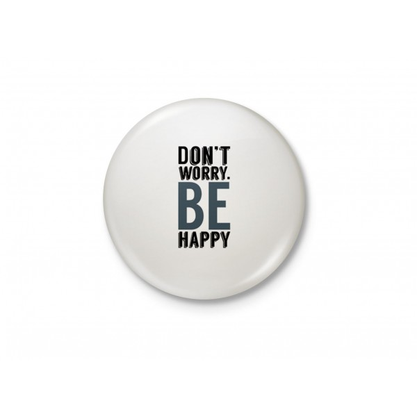 Don't Worry, Be Happy - Simple Typography Fridge Magnet