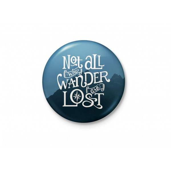 Not All Who Wander Are Lost - Gandalf - LOTR, JRR Tolkien Quote Badge