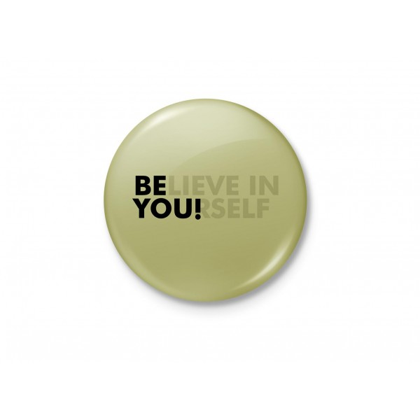 Believe in YOUrself - Motivational Minimalist Badge
