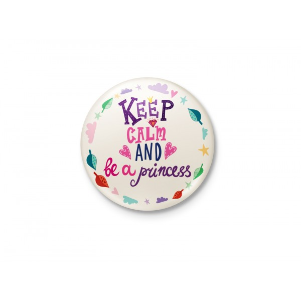 Keep Calm And Be A Princess  Badge
